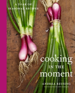 cooking in the moment book by Andrea Reusing